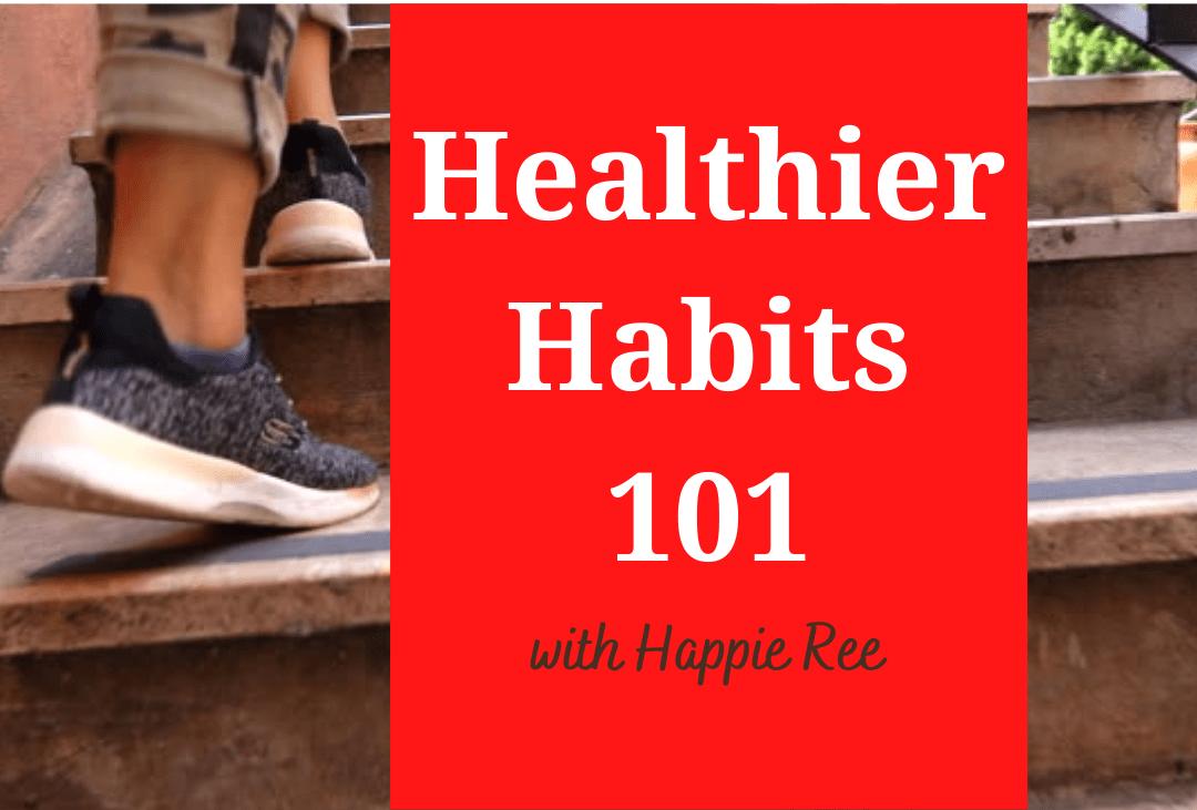 Healthy Habits 101